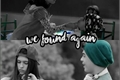 História: We Found Again