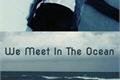 História: We Meet In the Ocean (Taehyung Long Story)