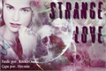 História: ¤ Strange Love ¤
