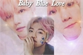 História: Baby Blue Love • Long Imagine Baekhyun 💙