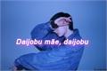 História: Daijobu mãe, daijobu