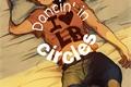 História: Dancin' in Circles