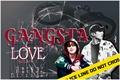 História: Gangsta Love