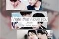 História: I hate that I love you