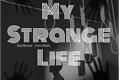 História: My Strange Life