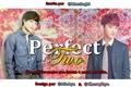 História: Perfect two (A.B.O)