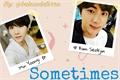 História: Sometimes - Yoonjin