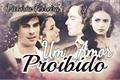 História: Um Amor Proibido {Datherine} {Delena}