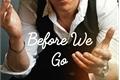 História: Before You Go