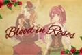 História: Blood in Roses