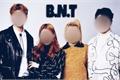 História: B.N.T, The New Group - INTERATIVA