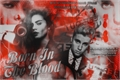 História: Born In The Blood
