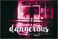 História: Dangerous • Kim Namjoon
