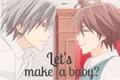 História: Let's make a baby?