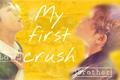 História: My first crush [Imagine - Lee Taeil]