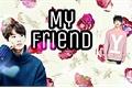 História: My friend (Imagine JungKook)