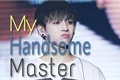 História: My Handsome Master
