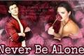 História: Never Be Alone
