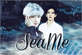 História: Sea Me