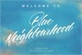 História: Blue Neighbourhood