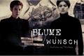 História: Blume Wunsch