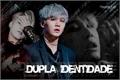 História: Dupla Identidade ( Yoonmin )