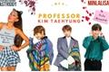 História: Meu professor ㅡ Kim Taehyung