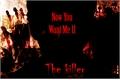História: Now You Want Me II - The Killer