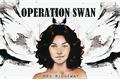 História: Operation Swan