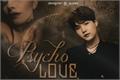 História: Psycho Love — Min Yoongi