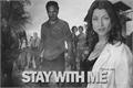 História: Stay With Me