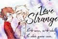 História: Strange Love • Billdip