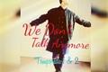 História: We don't talk anymore/ temporadas 1e2( imagine Jimin vapire)