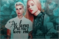 História: As Long As You Love Me