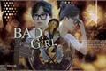 História: Bad Girl