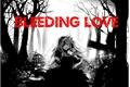 História: Bleeding Love
