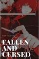 História: Fallen and cursed