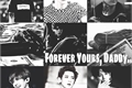 História: Forever Yours, Daddy. - CHANBAEK