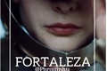 História: Fortaleza