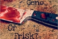 História: Geno... Or Frisk?