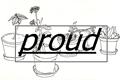 História: .he is proud