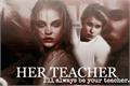 História: Her Teacher