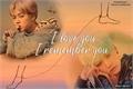 História: I Love You, I Remember You.