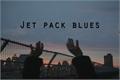 História: Jet Pack Blues