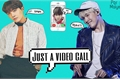 História: Just a video call