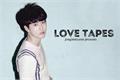 História: Love tapes