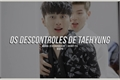 História: Os descontroles de Taehyung
