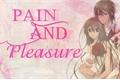 História: Pain and pleasure