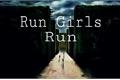História: Run Girls Run - Interativa