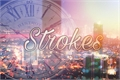 História: Strokes - NaPinky